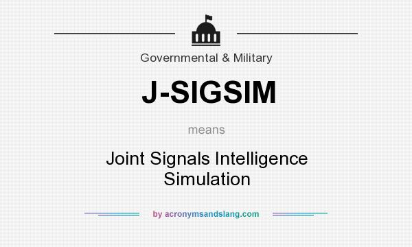 What does J-SIGSIM mean? It stands for Joint Signals Intelligence Simulation