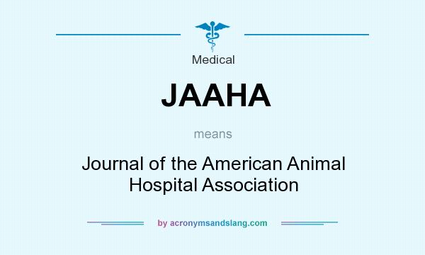 What does JAAHA mean? It stands for Journal of the American Animal Hospital Association