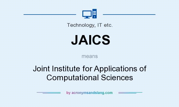 What does JAICS mean? It stands for Joint Institute for Applications of Computational Sciences
