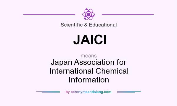 What does JAICI mean? It stands for Japan Association for International Chemical Information