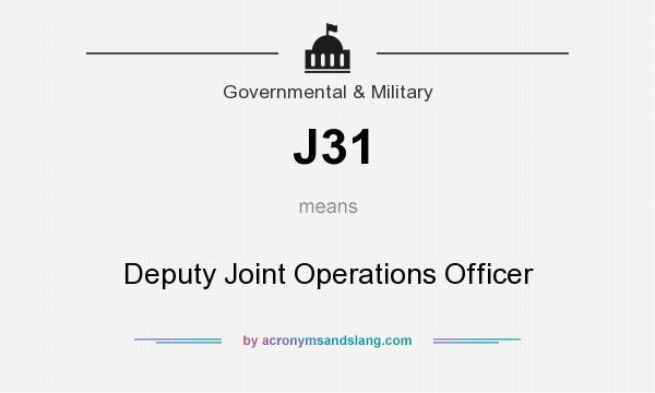 What does J31 mean? It stands for Deputy Joint Operations Officer