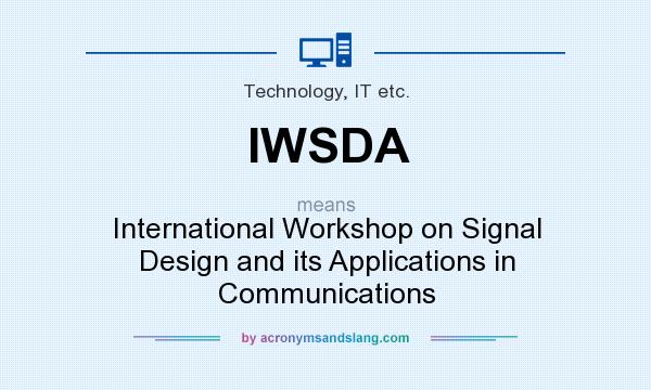 What does IWSDA mean? It stands for International Workshop on Signal Design and its Applications in Communications