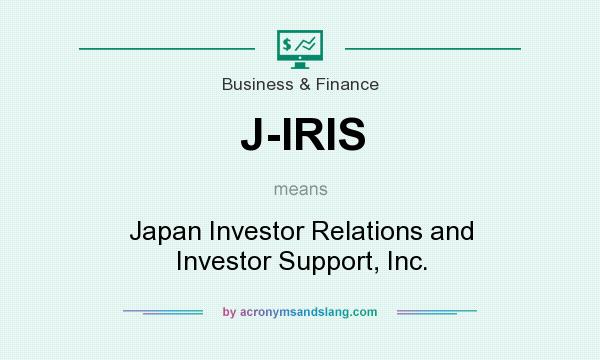 What does J-IRIS mean? It stands for Japan Investor Relations and Investor Support, Inc.