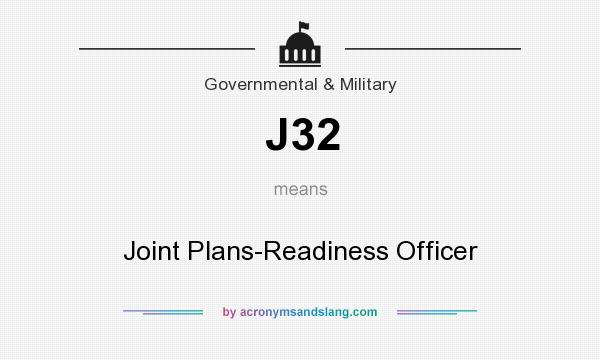 What does J32 mean? It stands for Joint Plans-Readiness Officer
