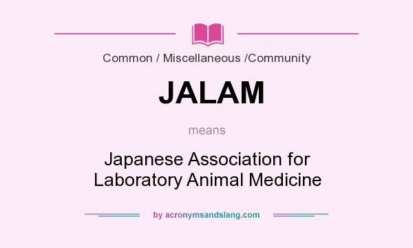 What does JALAM mean? It stands for Japanese Association for Laboratory Animal Medicine