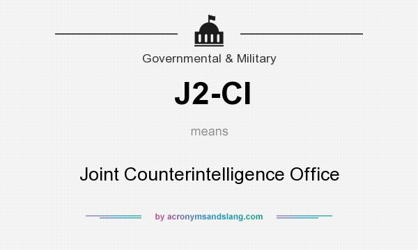 What does J2-CI mean? It stands for Joint Counterintelligence Office