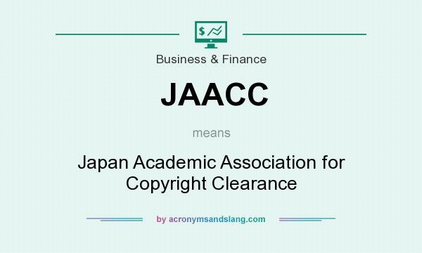 What does JAACC mean? It stands for Japan Academic Association for Copyright Clearance