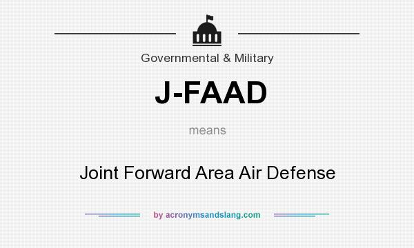 What does J-FAAD mean? It stands for Joint Forward Area Air Defense