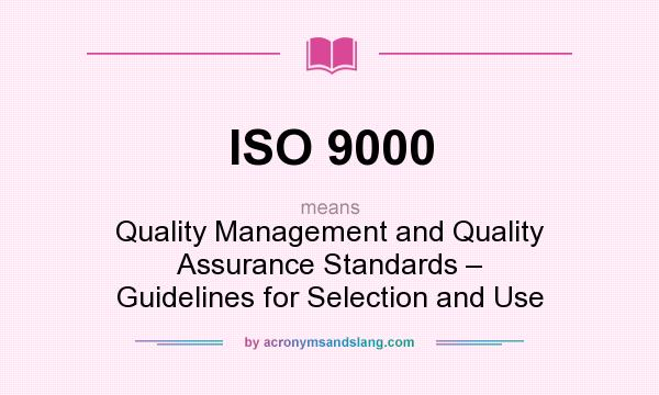 what does iso 9000 mean definition of iso 9000 iso 9000 stands for quality management and. Black Bedroom Furniture Sets. Home Design Ideas