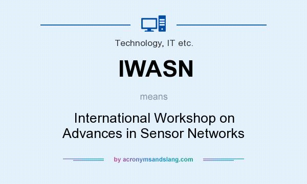 What does IWASN mean? It stands for International Workshop on Advances in Sensor Networks