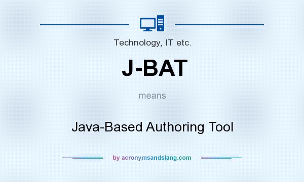 What does J-BAT mean? It stands for Java-Based Authoring Tool