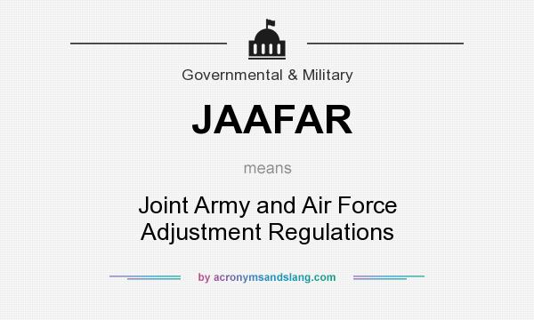 What does JAAFAR mean? It stands for Joint Army and Air Force Adjustment Regulations