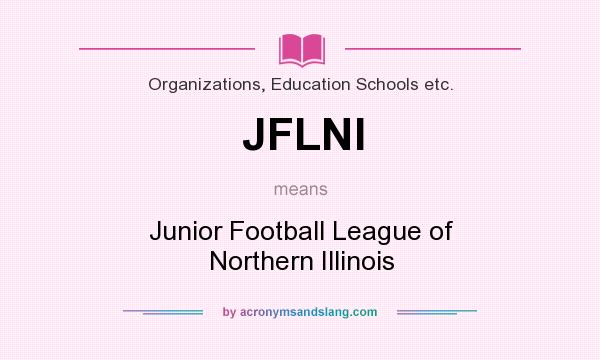 What does JFLNI mean? It stands for Junior Football League of Northern Illinois