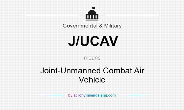 What does J/UCAV mean? It stands for Joint-Unmanned Combat Air Vehicle