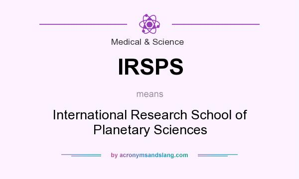 What does IRSPS mean? It stands for International Research School of Planetary Sciences