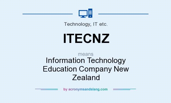 What does ITECNZ mean? It stands for Information Technology Education Company New Zealand