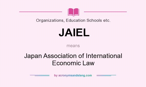 What does JAIEL mean? It stands for Japan Association of International Economic Law