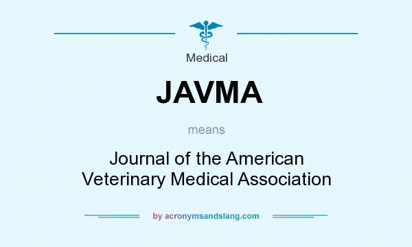 What does JAVMA mean? It stands for Journal of the American Veterinary Medical Association