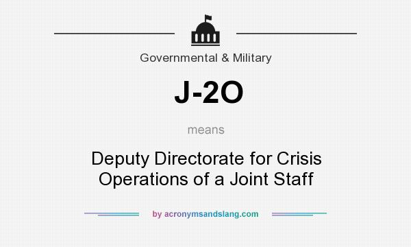 What does J-2O mean? It stands for Deputy Directorate for Crisis Operations of a Joint Staff