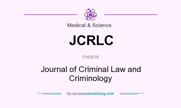 What does JCRLC mean? It stands for Journal of Criminal Law and Criminology