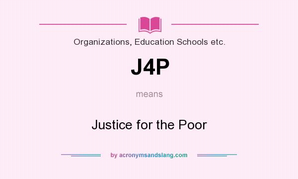 What does J4P mean? It stands for Justice for the Poor