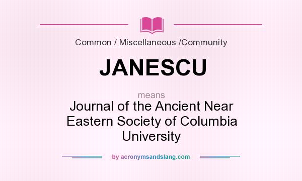 What does JANESCU mean? It stands for Journal of the Ancient Near Eastern Society of Columbia University