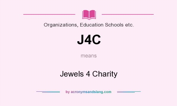 What does J4C mean? It stands for Jewels 4 Charity