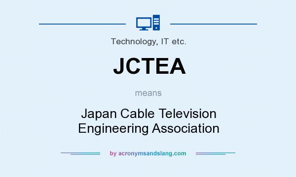 What does JCTEA mean? It stands for Japan Cable Television Engineering Association