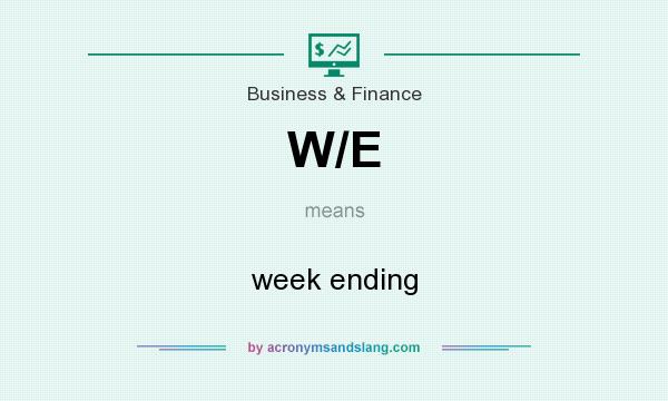 What Does W E Mean It Stands For Week Ending