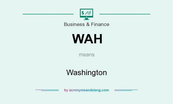 What does WAH mean? It stands for Washington