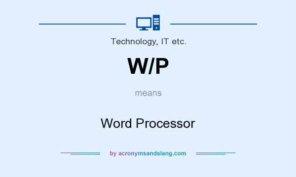 What does W/P mean? It stands for Word Processor