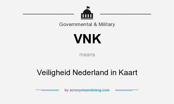What does VNK mean? It stands for Veiligheid Nederland in Kaart