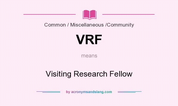 What does VRF mean? It stands for Visiting Research Fellow