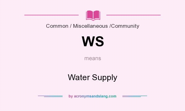 What does WS mean? It stands for Water Supply