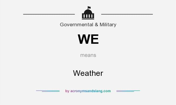 What does WE mean? It stands for Weather