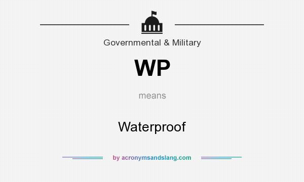 What does WP mean? It stands for Waterproof
