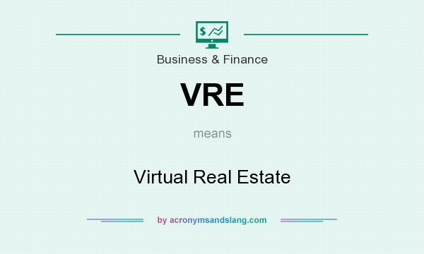 What does VRE mean? It stands for Virtual Real Estate
