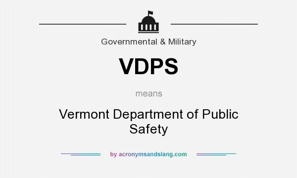 What does VDPS mean? It stands for Vermont Department of Public Safety