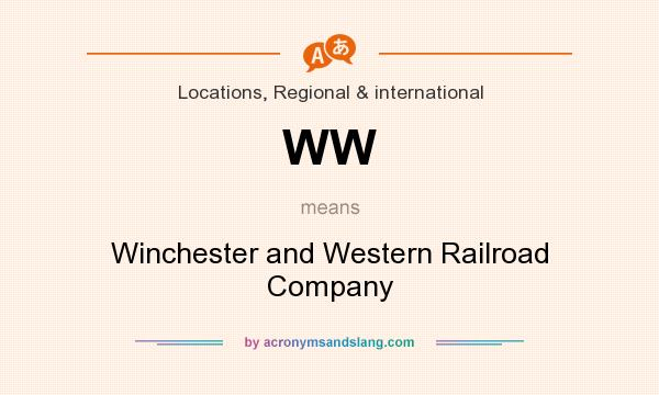 What does WW mean? It stands for Winchester and Western Railroad Company