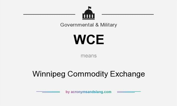What does WCE mean? It stands for Winnipeg Commodity Exchange