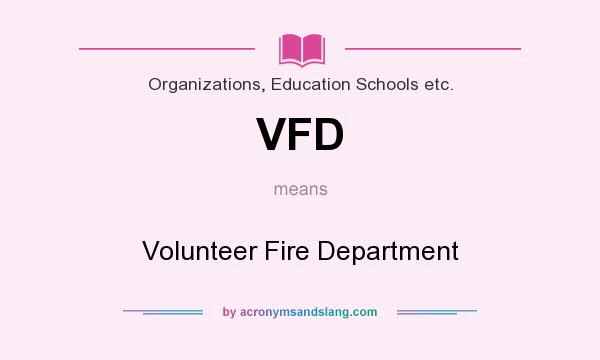 What does VFD mean? It stands for Volunteer Fire Department