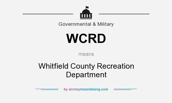 What does WCRD mean? It stands for Whitfield County Recreation Department