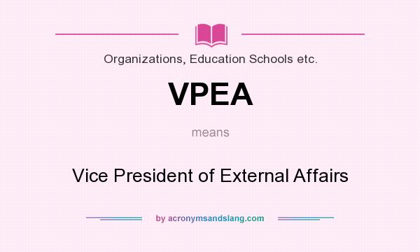 What does VPEA mean? It stands for Vice President of External Affairs