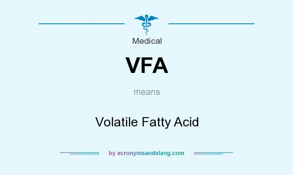 What does VFA mean? It stands for Volatile Fatty Acid