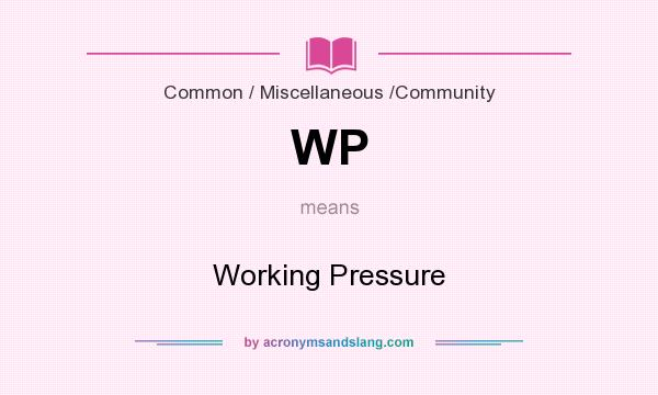 What does WP mean? It stands for Working Pressure