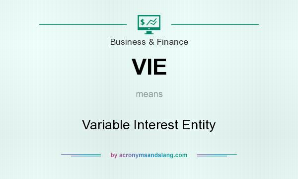 What does VIE mean? It stands for Variable Interest Entity