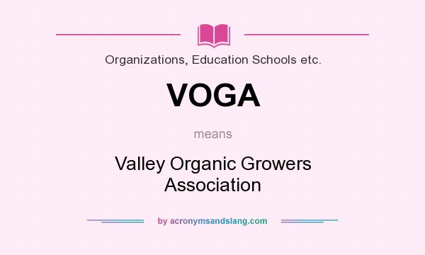 What does VOGA mean? It stands for Valley Organic Growers Association