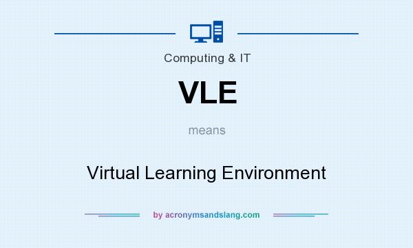 What does VLE mean? It stands for Virtual Learning Environment