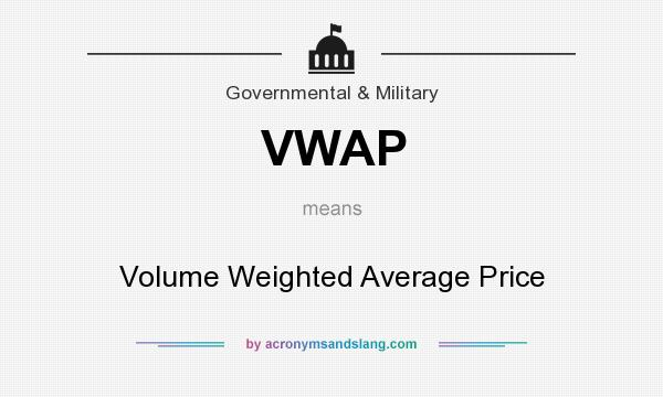 What does VWAP mean? It stands for Volume Weighted Average Price