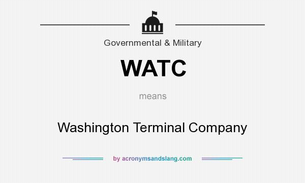 What does WATC mean? It stands for Washington Terminal Company